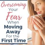 Pinterest Pin Overcoming Your Fear When Moving Away for the First Time